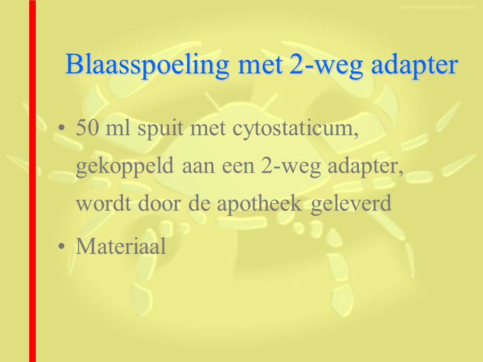 Blaasspoeling met 2-weg adapter