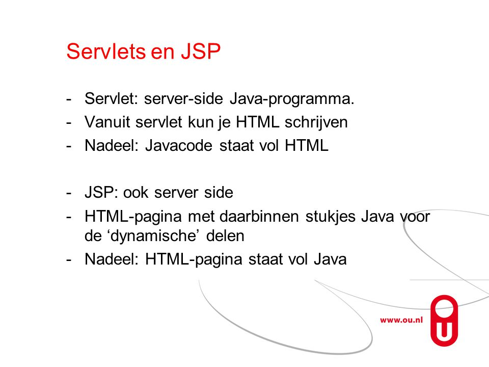 Servlets en JSP Servlet: server-side Java-programma.