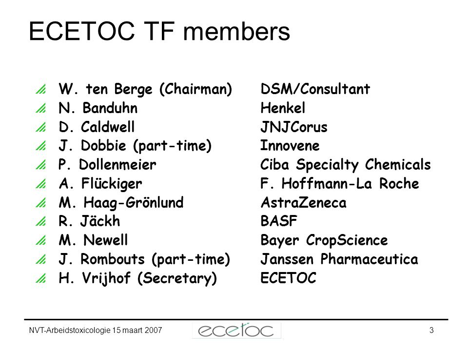 ECETOC TF members W. ten Berge (Chairman) DSM/Consultant