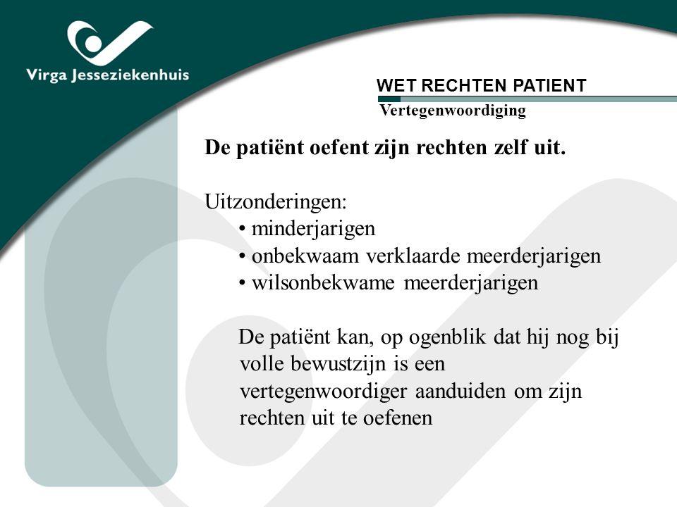 De patiënt oefent zijn rechten zelf uit. Uitzonderingen: minderjarigen