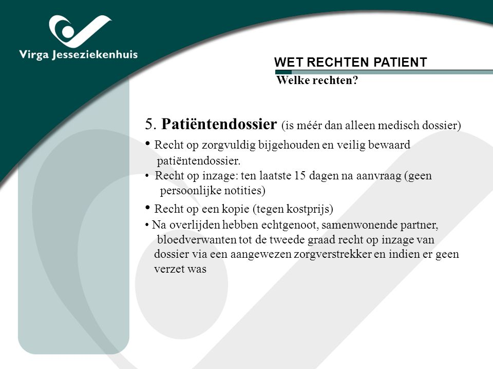 5. Patiëntendossier (is méér dan alleen medisch dossier)