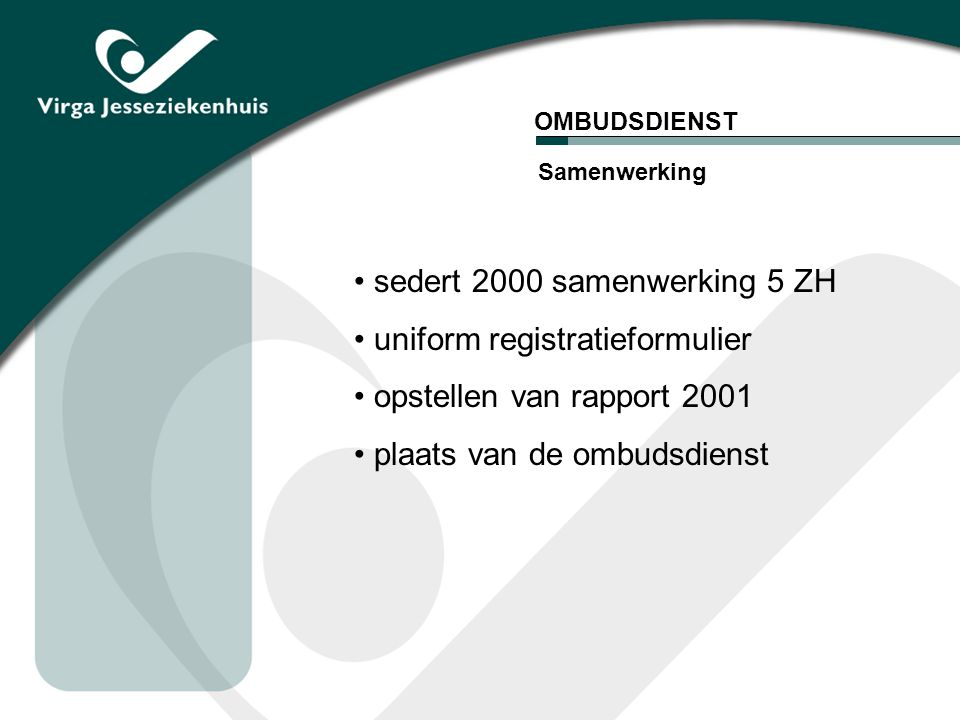 sedert 2000 samenwerking 5 ZH uniform registratieformulier