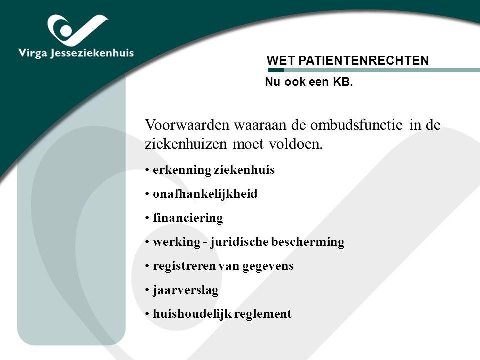 Voorwaarden waaraan de ombudsfunctie in de ziekenhuizen moet voldoen.