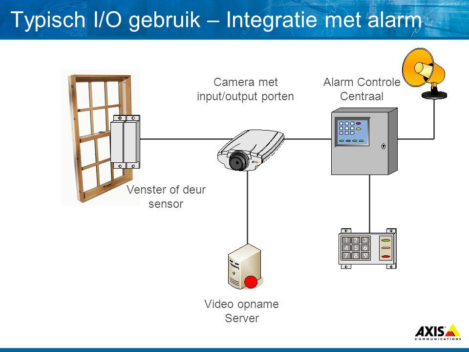 Typisch I/O gebruik – Integratie met alarm