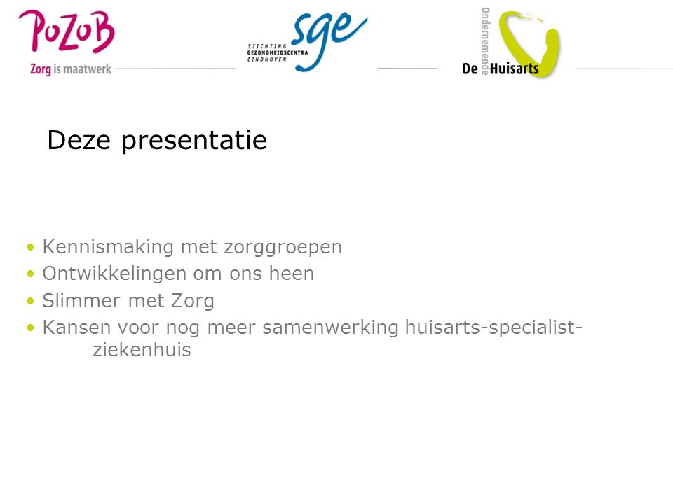 Deze presentatie Kennismaking met zorggroepen