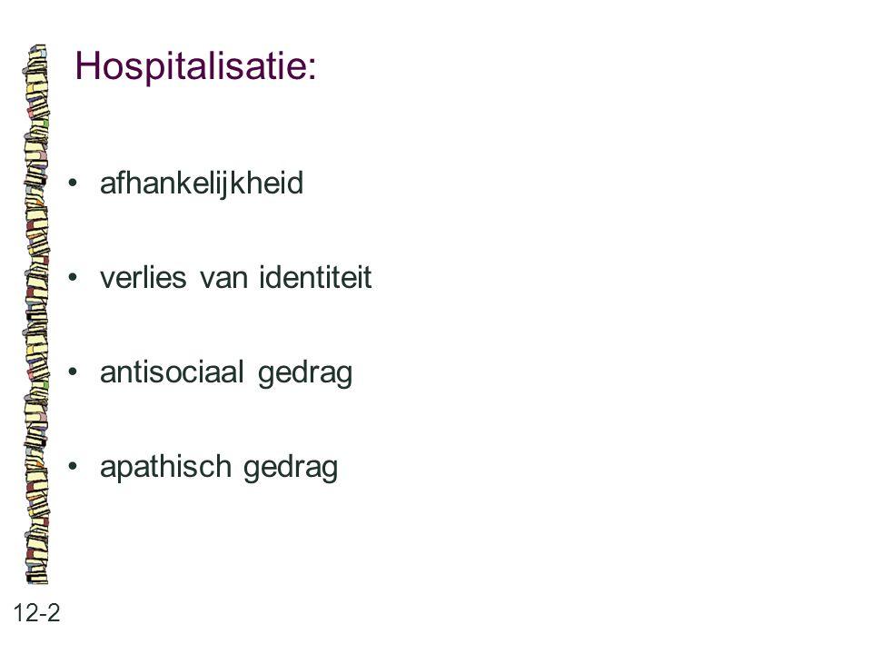 Hospitalisatie: • afhankelijkheid • verlies van identiteit