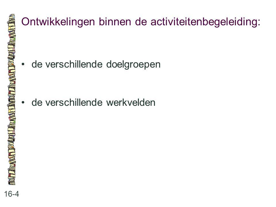 Ontwikkelingen binnen de activiteitenbegeleiding: