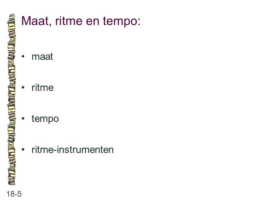 Maat, ritme en tempo: • maat • ritme • tempo • ritme-instrumenten 18-5