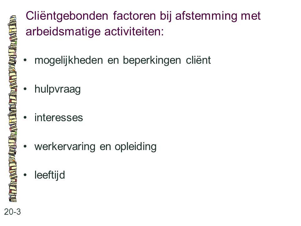 Cliëntgebonden factoren bij afstemming met arbeidsmatige activiteiten: