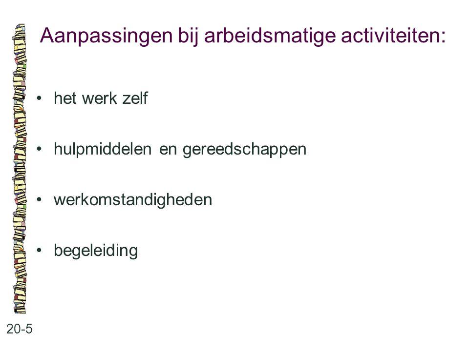 Aanpassingen bij arbeidsmatige activiteiten: