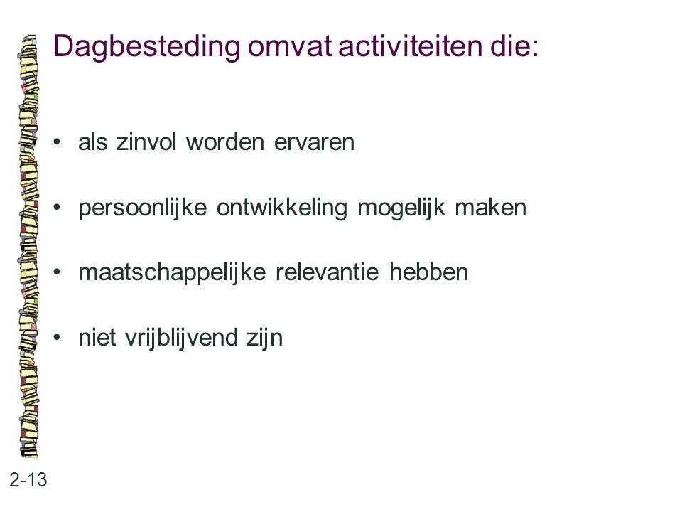 Dagbesteding omvat activiteiten die: