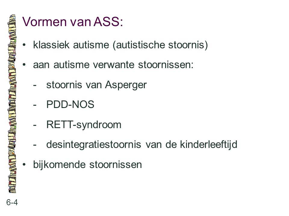 Vormen van ASS: • klassiek autisme (autistische stoornis)