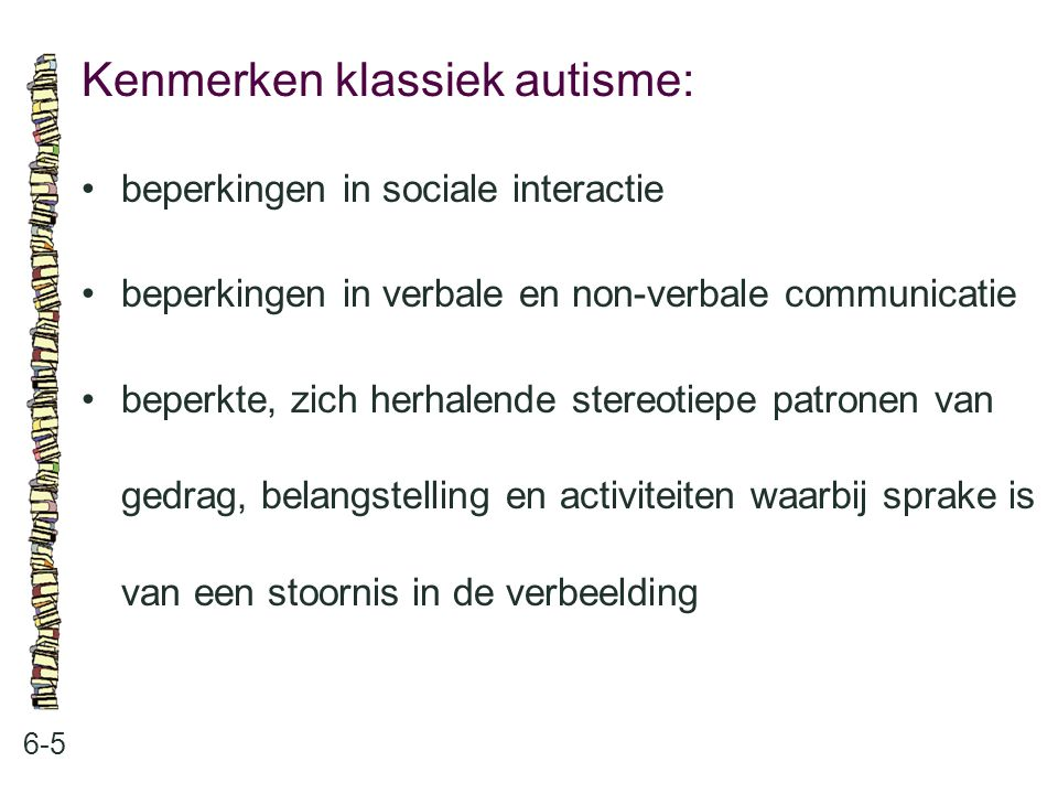 Kenmerken klassiek autisme: