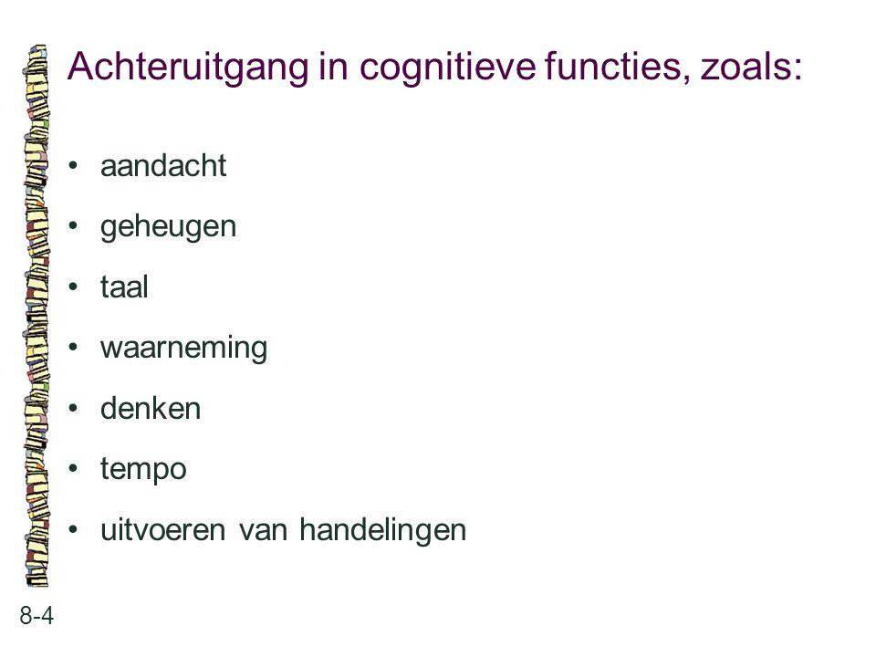 Achteruitgang in cognitieve functies, zoals: