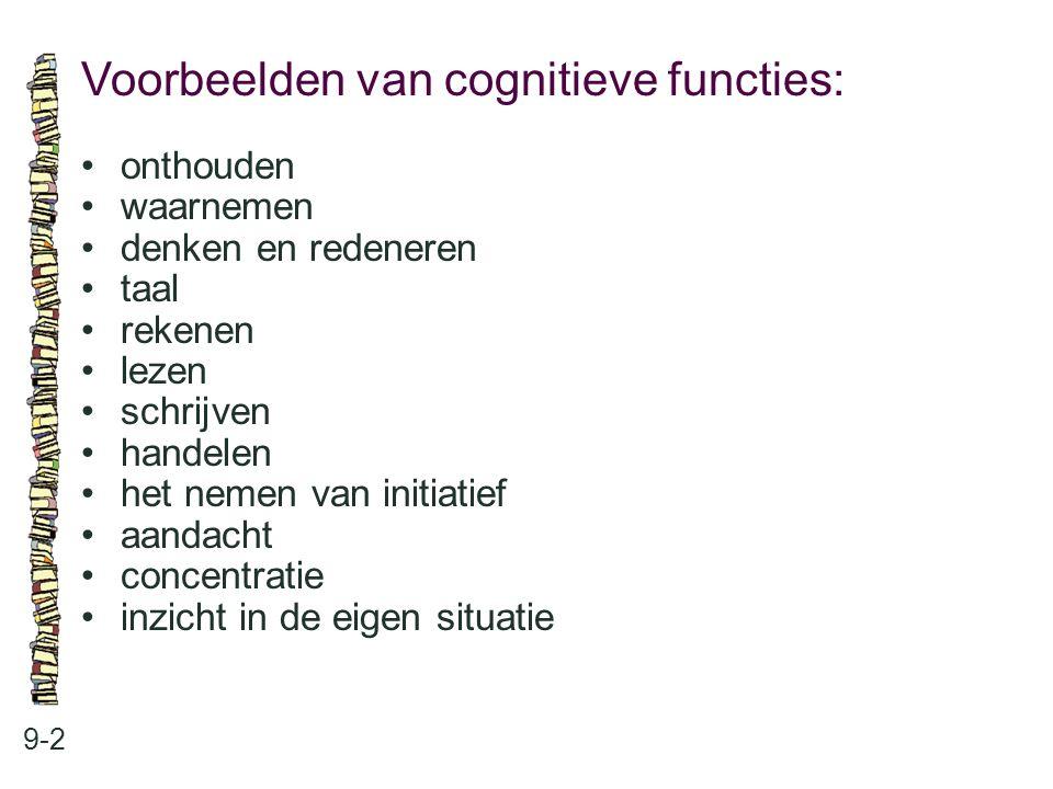 Voorbeelden van cognitieve functies: