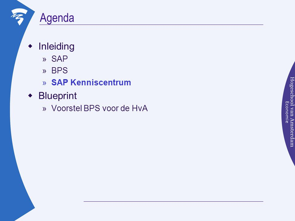 Agenda Inleiding Blueprint SAP BPS SAP Kenniscentrum