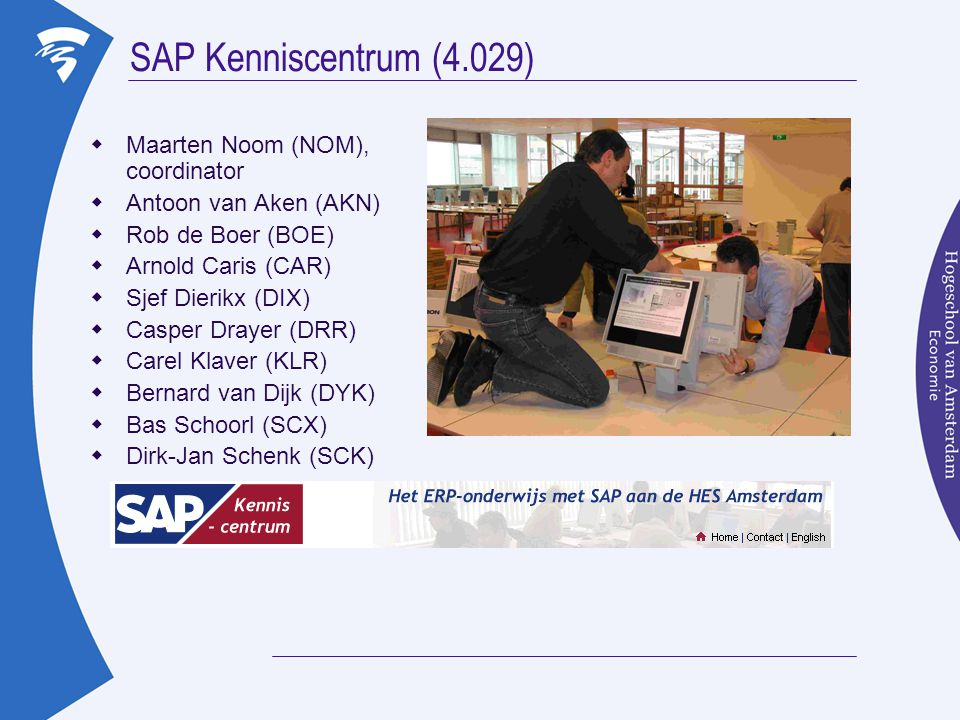 SAP Kenniscentrum (4.029) Maarten Noom (NOM), coordinator