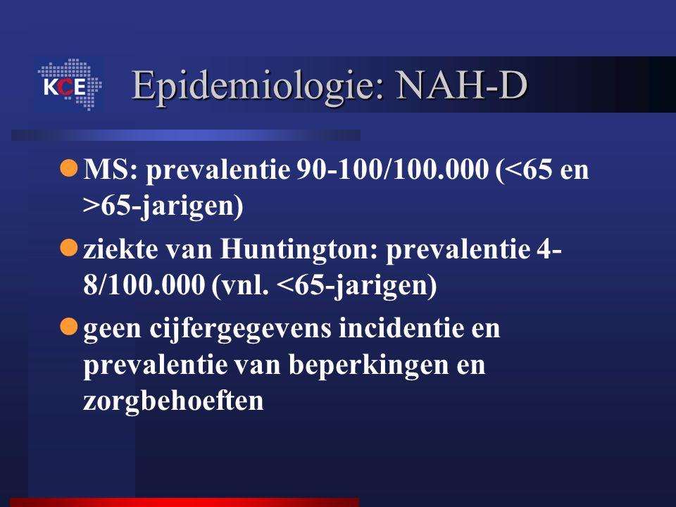 Epidemiologie: NAH-D MS: prevalentie 90-100/100.000 (<65 en >65-jarigen) ziekte van Huntington: prevalentie 4-8/100.000 (vnl. <65-jarigen)