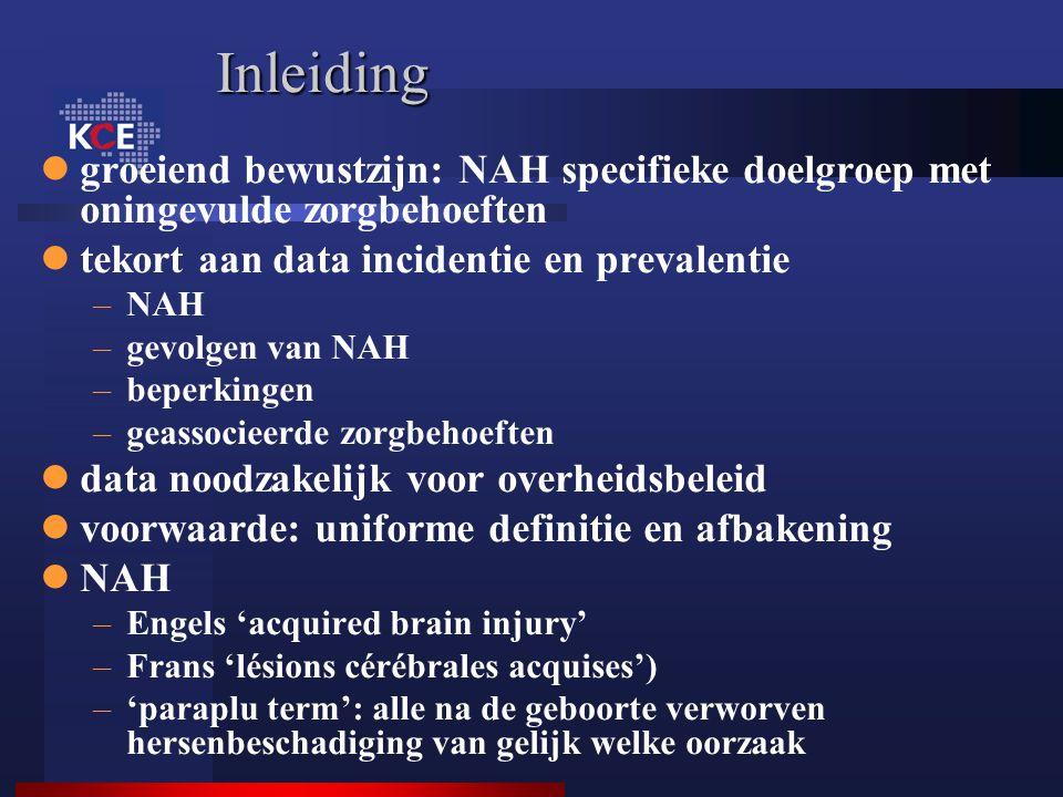 Inleiding groeiend bewustzijn: NAH specifieke doelgroep met oningevulde zorgbehoeften. tekort aan data incidentie en prevalentie.