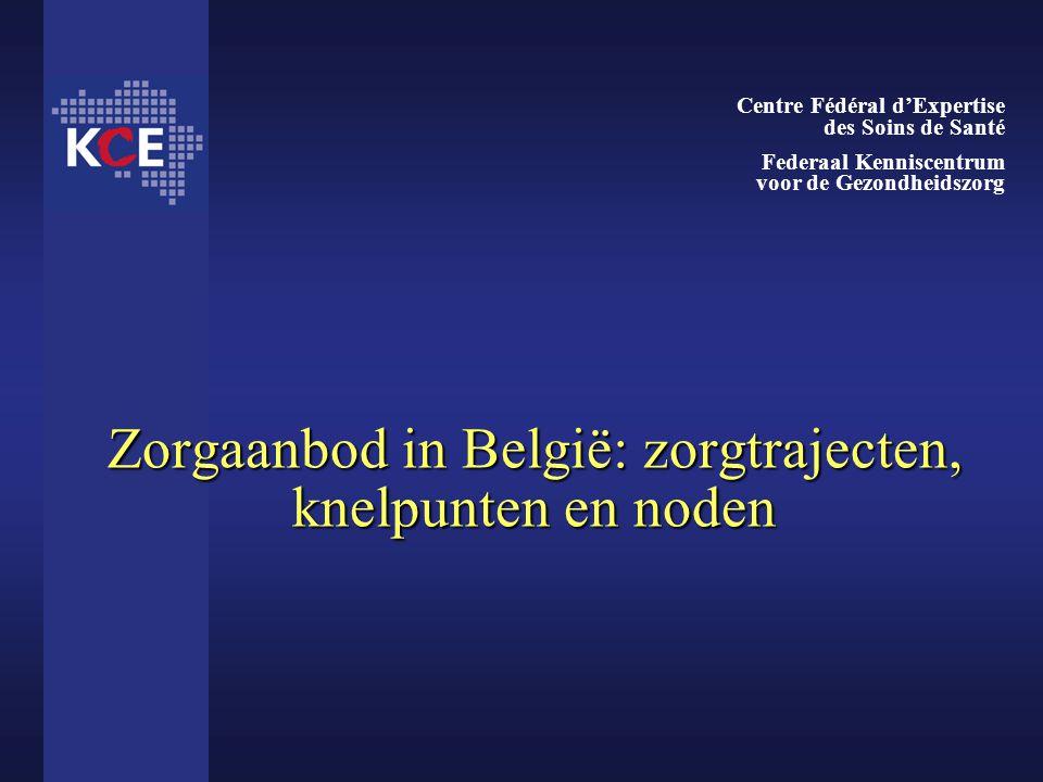 Zorgaanbod in België: zorgtrajecten, knelpunten en noden