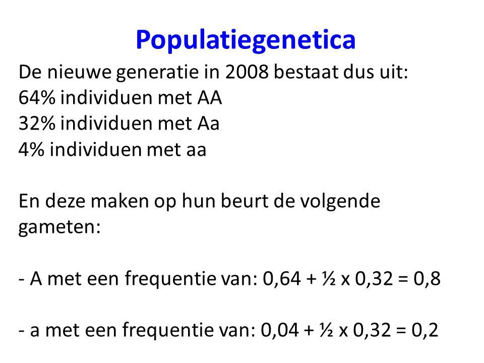 Populatiegenetica De nieuwe generatie in 2008 bestaat dus uit: