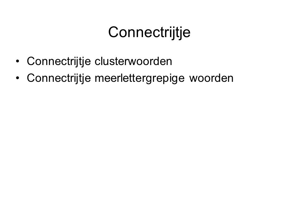 Connectrijtje Connectrijtje clusterwoorden