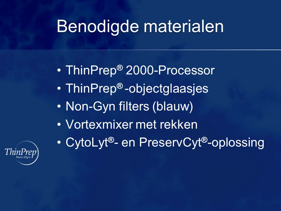 Benodigde materialen ThinPrep® 2000-Processor