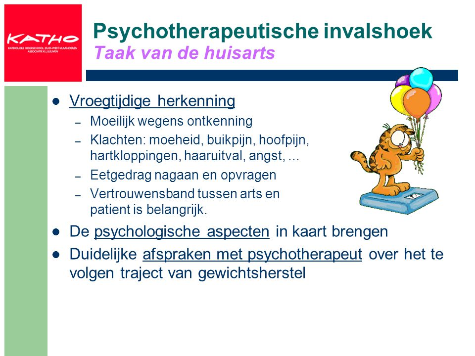 Psychotherapeutische invalshoek Taak van de huisarts