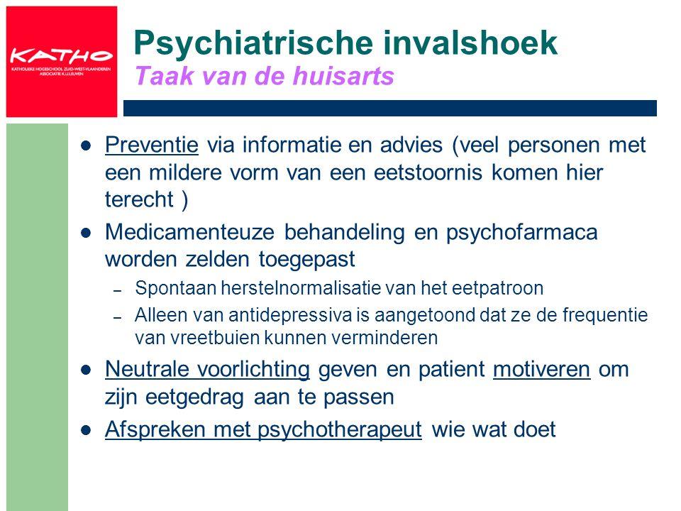 Psychiatrische invalshoek Taak van de huisarts