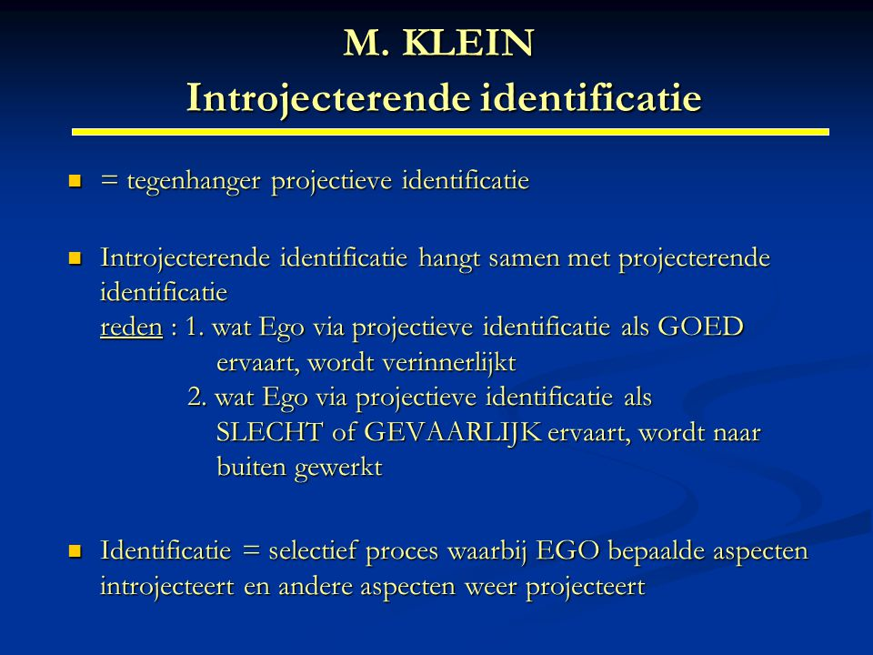 M. KLEIN Introjecterende identificatie