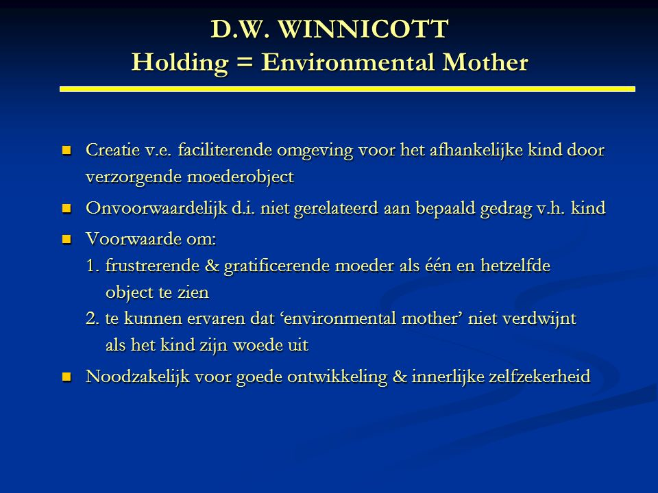 D.W. WINNICOTT Holding = Environmental Mother