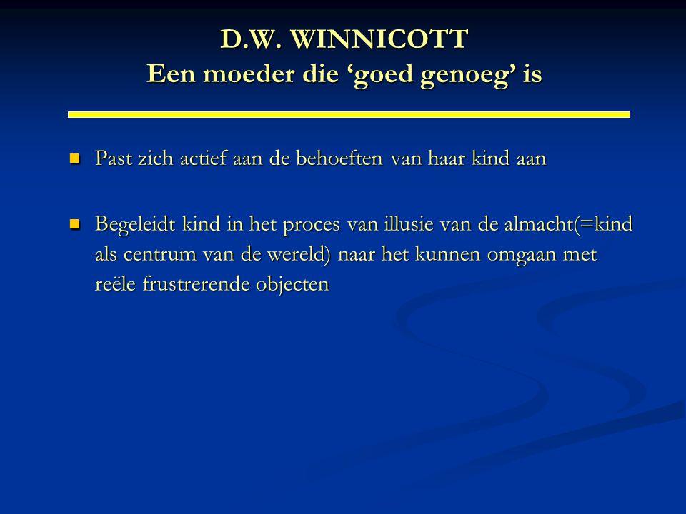 D.W. WINNICOTT Een moeder die 'goed genoeg' is