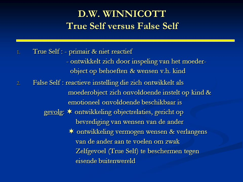 D.W. WINNICOTT True Self versus False Self