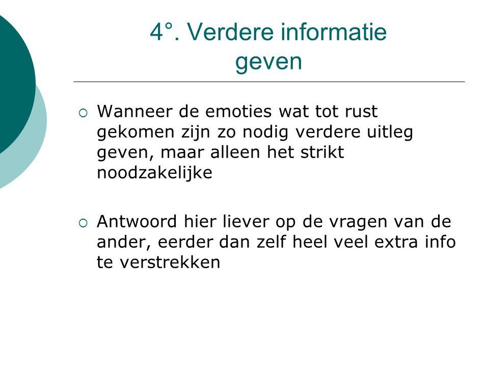 4°. Verdere informatie geven