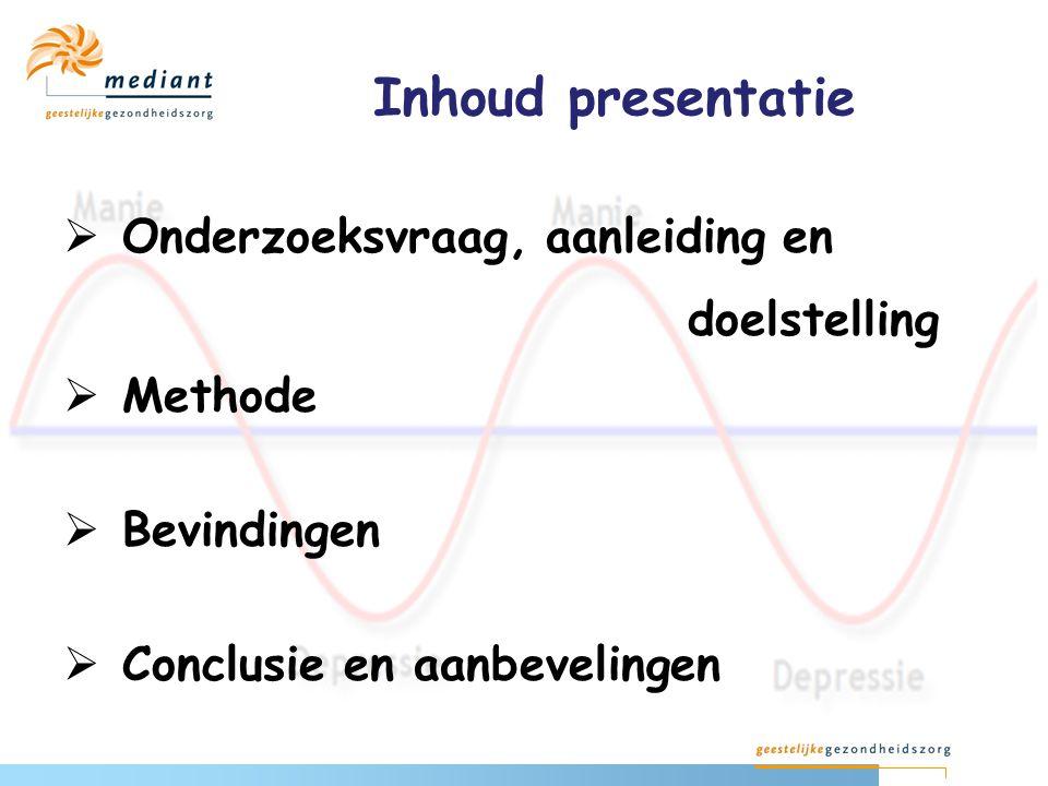 Inhoud presentatie Onderzoeksvraag, aanleiding en doelstelling Methode