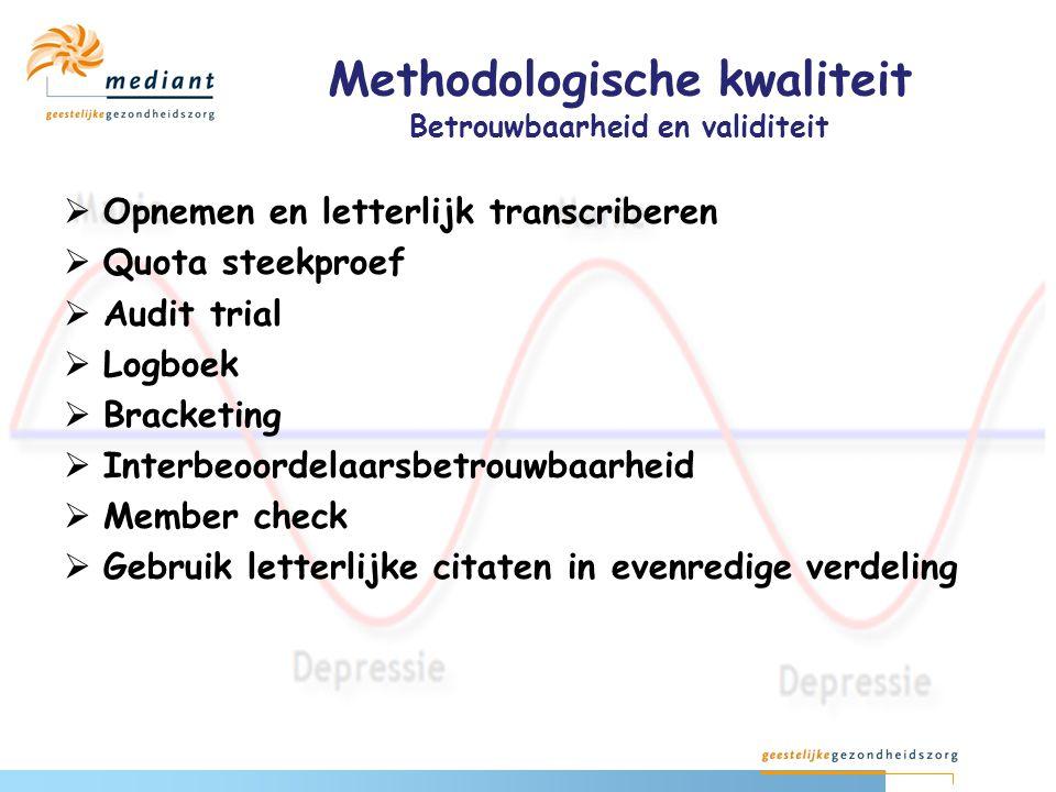 Methodologische kwaliteit Betrouwbaarheid en validiteit