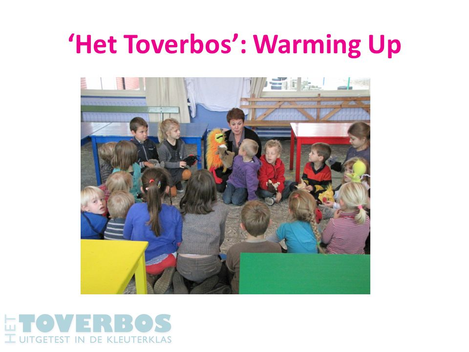 'Het Toverbos': Warming Up