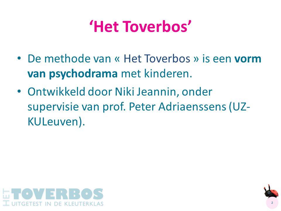 'Het Toverbos' De methode van « Het Toverbos » is een vorm van psychodrama met kinderen.