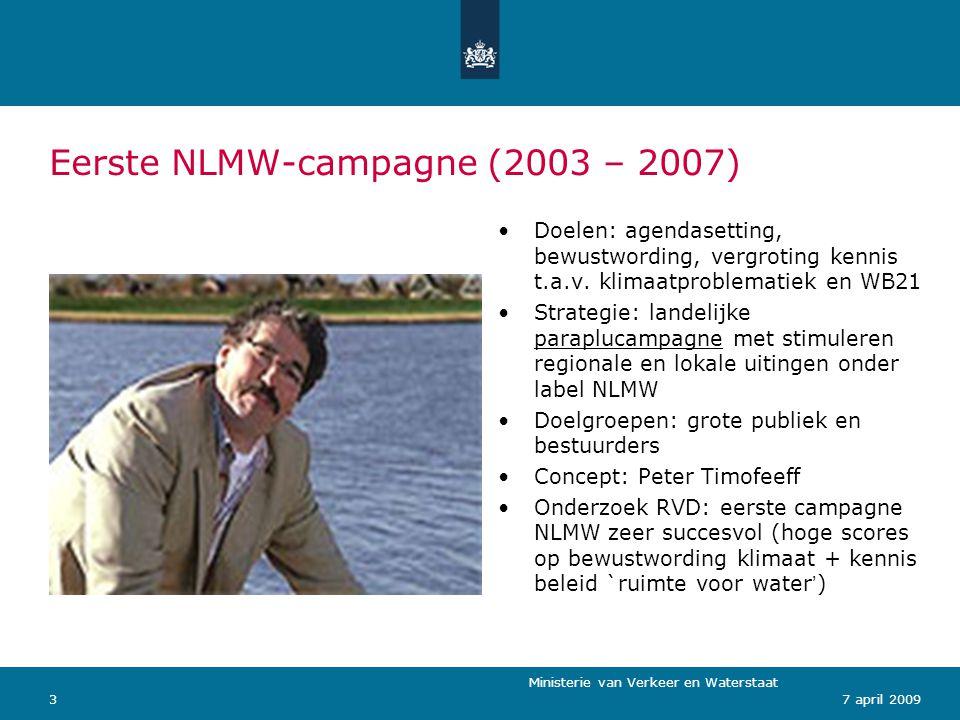 Eerste NLMW-campagne (2003 – 2007)