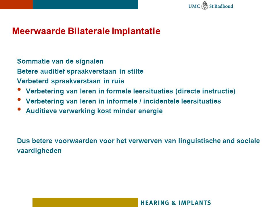 Meerwaarde Bilaterale Implantatie