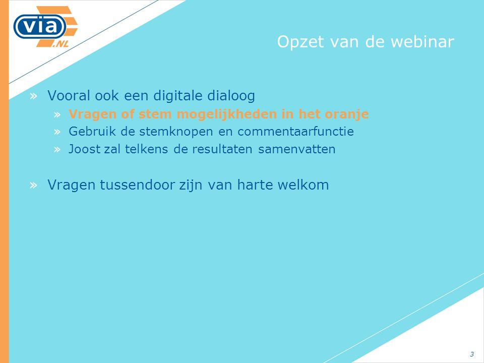 Opzet van de webinar Vooral ook een digitale dialoog