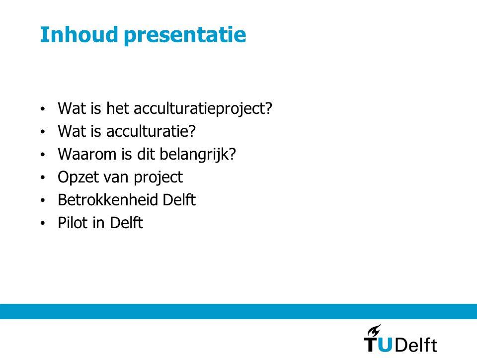 Inhoud presentatie Wat is het acculturatieproject