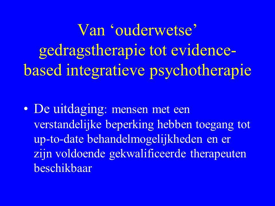 Van 'ouderwetse' gedragstherapie tot evidence-based integratieve psychotherapie