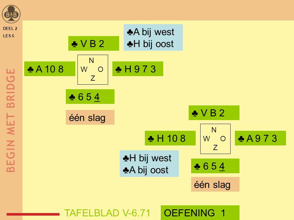 ♣A bij west ♣H bij oost ♣ V B 2 ♣ A 10 8 ♣ H 9 7 3 ♣ 6 5 4 ♣ V B 2