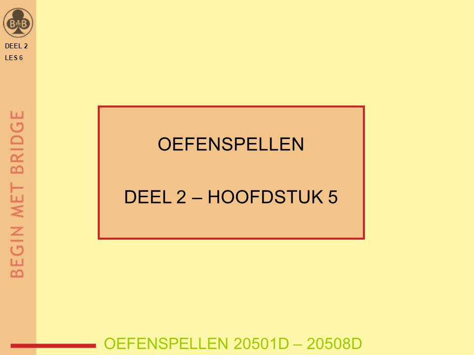 OEFENSPELLEN DEEL 2 – HOOFDSTUK 5 OEFENSPELLEN 20501D – 20508D DEEL 2