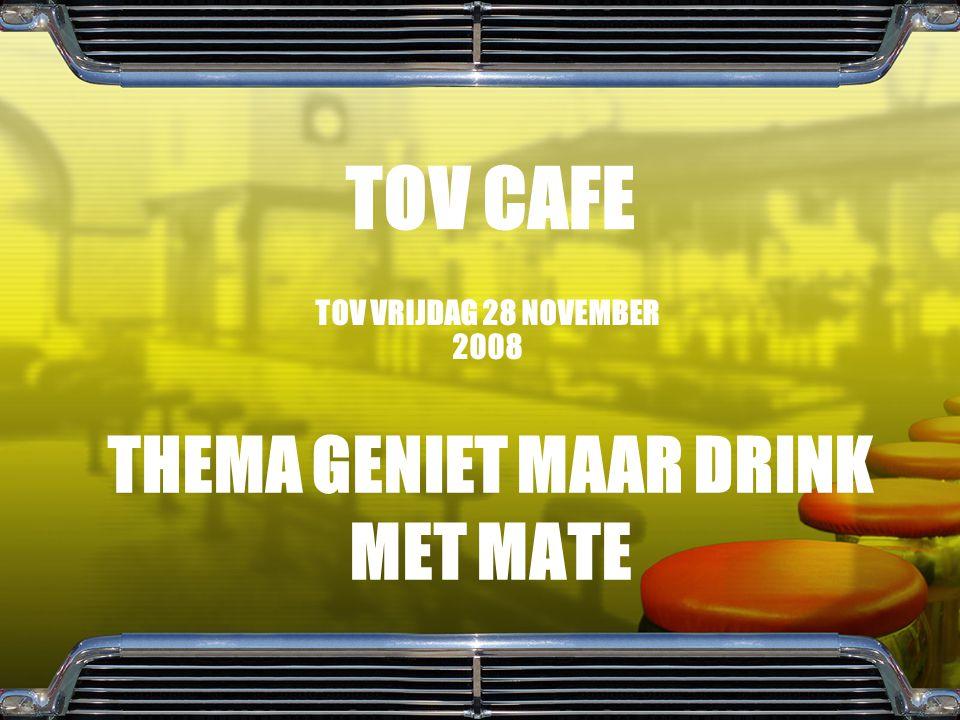 THEMA GENIET MAAR DRINK MET MATE