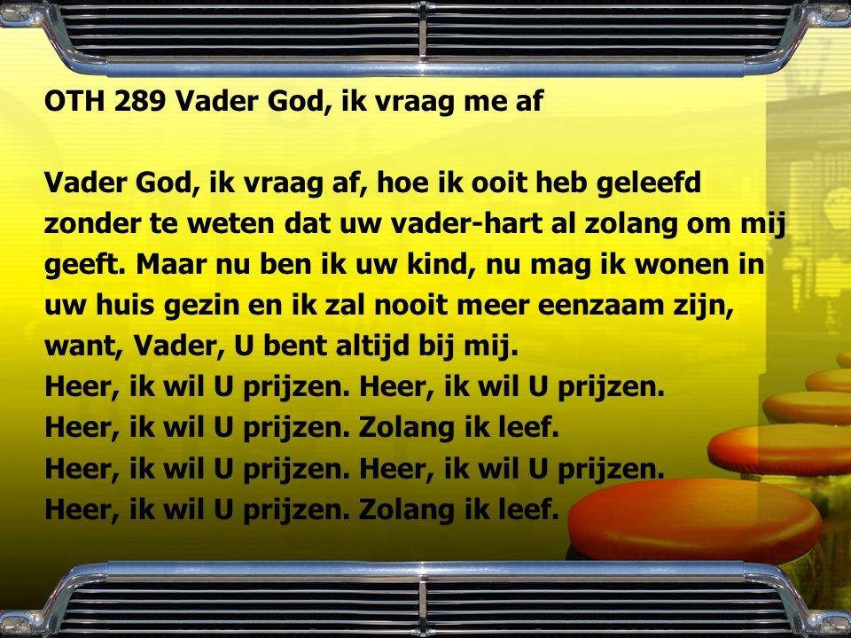 OTH 289 Vader God, ik vraag me af