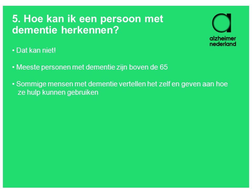 5. Hoe kan ik een persoon met dementie herkennen