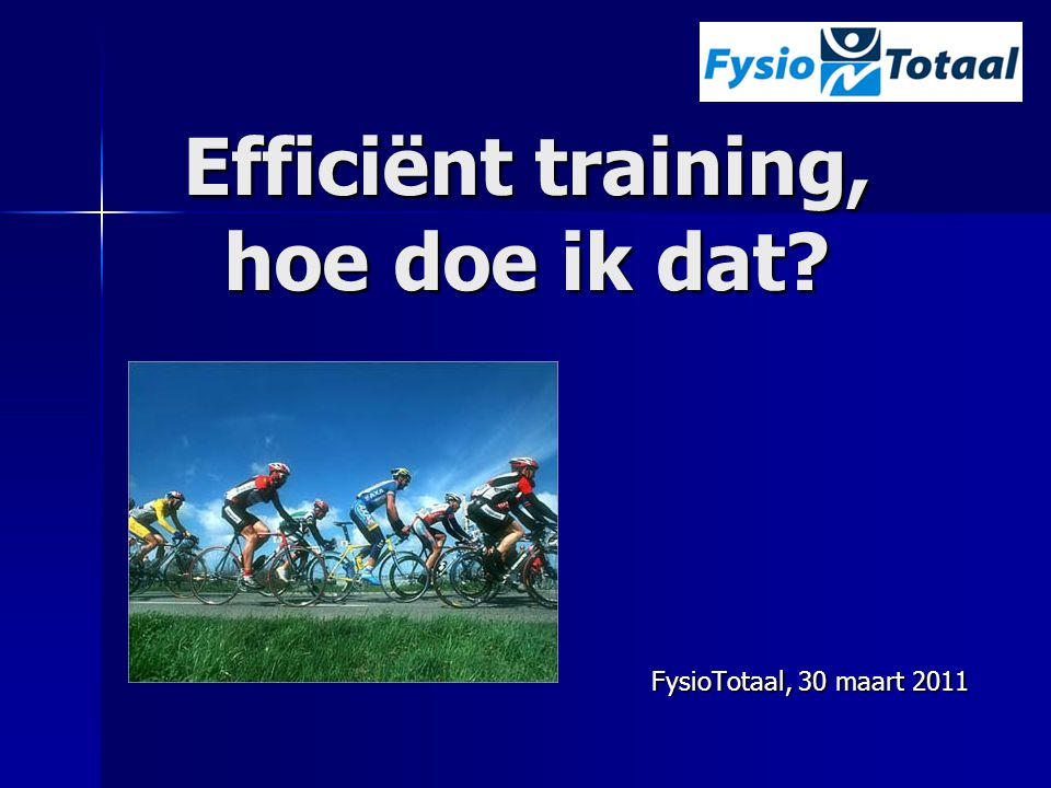 Efficiënt training, hoe doe ik dat
