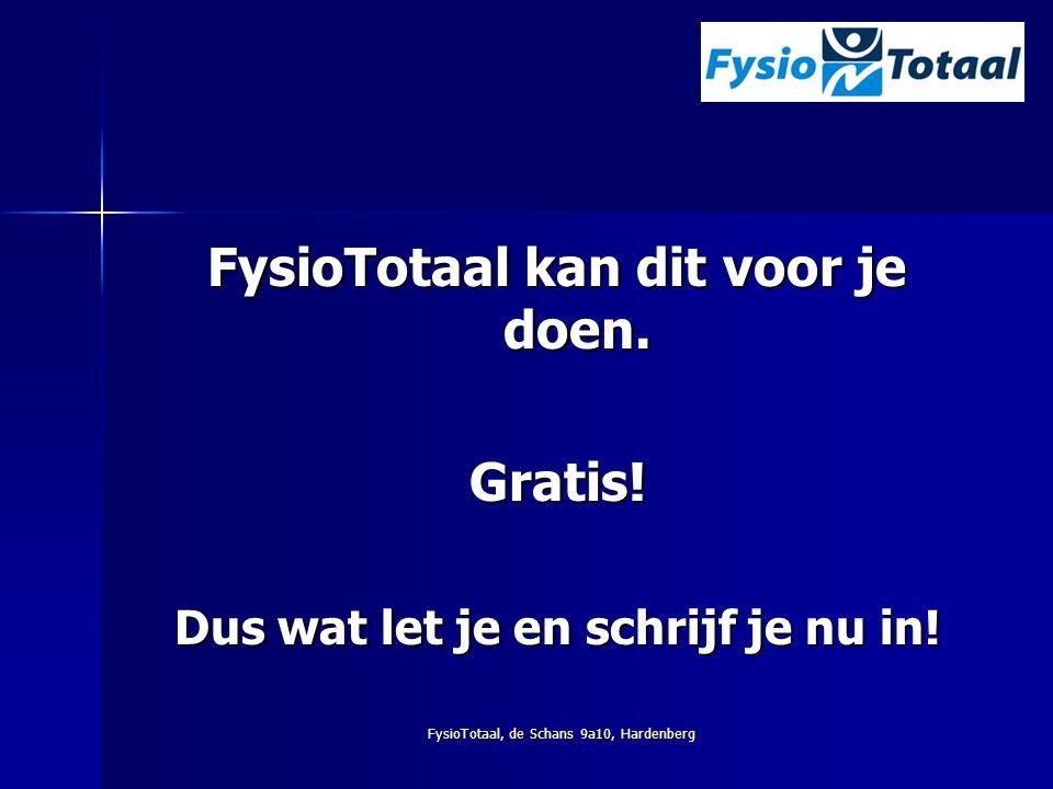 FysioTotaal kan dit voor je doen. Dus wat let je en schrijf je nu in!